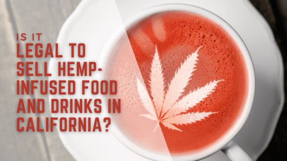 Blog banner with cup with cannabis leaf and blog title: Is it legal to sell hemp-infused food and drinks in California?